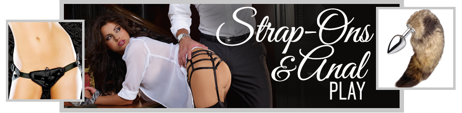 Strap-Ons & Anal Play