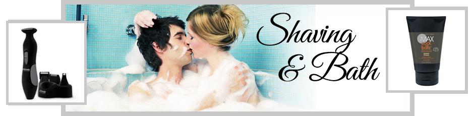 Shaving & Bath
