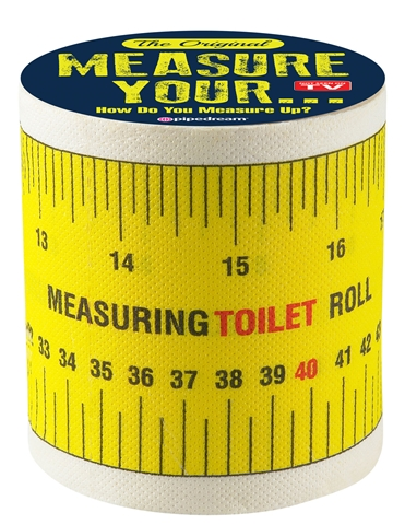MEASURE YOUR... TOILET PAPER